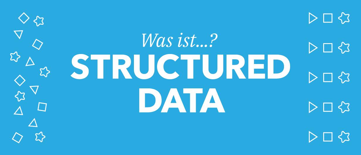 Was sind strukturierte Daten