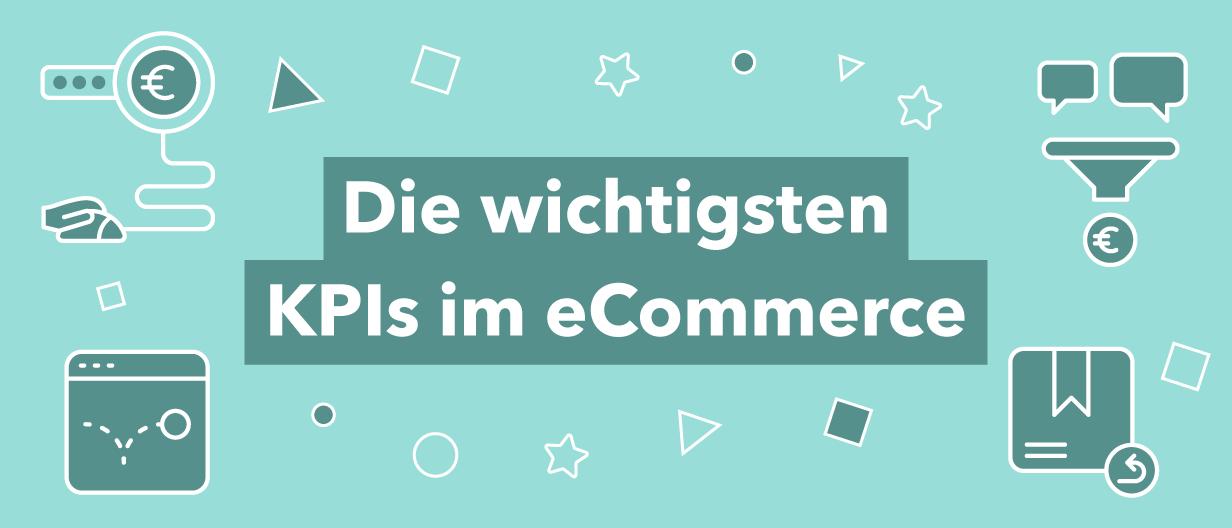 Die wichtigsten KPIs im e-Commerce